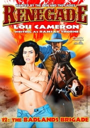 The Badlands Brigade (A Captain Gringo Adventure Book 12) ebook by Lou Cameron