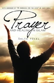 Prayer And Healing In Islam ebook by Salih Yucel