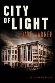 City of Light - The city rocks while heads will roll ebook by Dave Warner