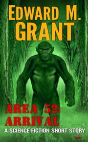 Area 52: Arrival ebook by Edward M. Grant