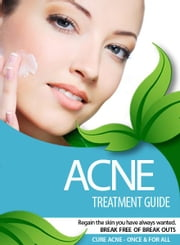 ACNE TREATMENT GUIDE ebook by J. Novak