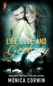Life, Love, and Geekery ebook by Monica Corwin