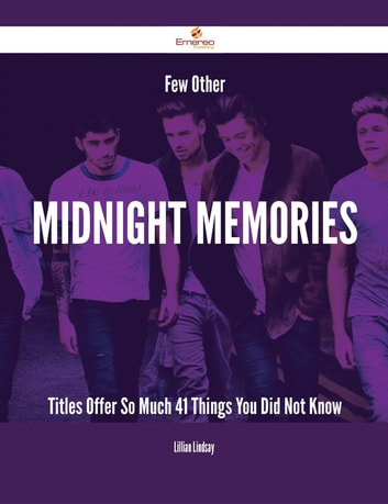 Few Other Midnight Memories Titles Offer So Much - 41 Things You Did Not  Know eBook by Lillian Lindsay - Rakuten Kobo