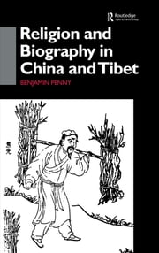 Religion and Biography in China and Tibet ebook by Benjamin Penny