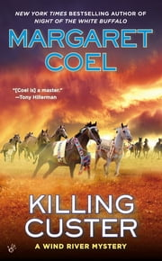Killing Custer ebook by Margaret Coel