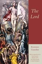 The Lord ebook by Romano Guardini, Joseph Cardinal Ratzinger