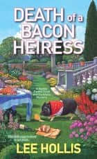 Death of a Bacon Heiress ebook by