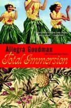 Total Immersion ebook by Allegra Goodman