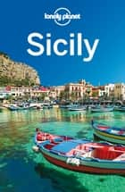 Lonely Planet Sicily ebook by Lonely Planet,Gregor Clark,Vesna Maric