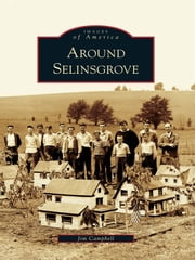 Around Selinsgrove ebook by Jim Campbell