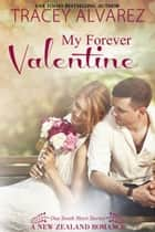 My Forever Valentine ebook by Tracey Alvarez