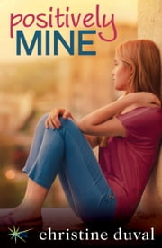 Positively Mine ebook by Christine Duval