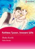 RUTHLESS TYCOON, INNOCENT WIFE (Harlequin Comics) - Harlequin Comics ebook by Helen Brooks, Shoko Kuriki