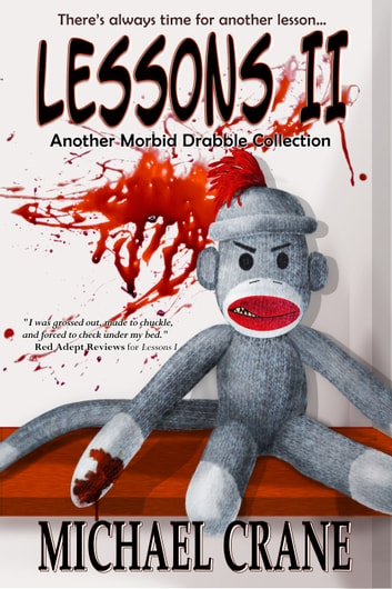 Lessons II: Another Morbid Drabble Collection ebook by Michael Crane