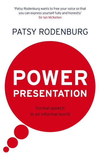 Power Presentation - Formal Speech in an Informal World ebook by Patsy Rodenburg