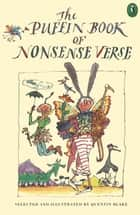 The Puffin Book of Nonsense Verse ebook by Quentin Blake