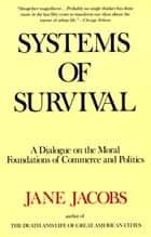 Systems of Survival - A Dialogue on the Moral Foundations of Commerce and Politics ebook by Jane Jacobs