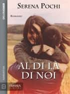 Al di là di noi ebook by Serena Pochi