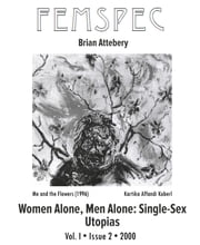 Women Alone, Men Alone: Single-Sex Utopias, Femspec Issue 1.2 ebook by Brian Attebery