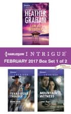 Harlequin Intrigue February 2017 - Box Set 1 of 2 - Law and Disorder\Texas-Sized Trouble\Mountain Witness ebook by Heather Graham, Barb Han, Lena Diaz