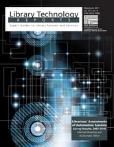 Librarians' Assessments of Automation Systems: Survey Results, 2007–2010: A Library Technology Report ebook by Marshall Breeding,Andromeda Yelton