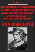 Complete Romance Mystery Gothic Anthologies of Ann Radcliffe ebook by Ann Radcliffe