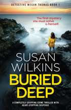 Buried Deep - A completely gripping crime thriller with heart-stopping suspense ebook by Susan Wilkins