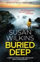 Buried Deep - A completely gripping crime thriller with heart-stopping suspense ebook by