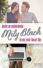 Coffret 2 romans de Mily Black - Juste un malentendu - In My real (Love) Life ebook by Mily Black