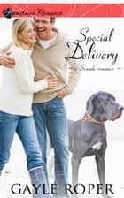 Special Delivery - inspirational romance ebook by Gayle Roper