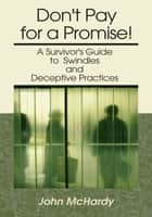 Don't Pay for a Promise! ebook by John McHardy