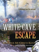 White Cave Escape ebook by Jennifer McGrath Kent