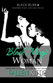 Black Magic Woman - Black Bliss, #4 ebook by Fallen Kittie