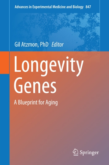 Longevity Genes - A Blueprint for Aging ebook by