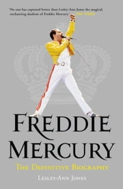 Freddie Mercury: The Definitive Biography ebook by Lesley-Ann Jones