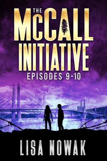 The McCall Initiative Episodes 9-10 ebook by Lisa Nowak