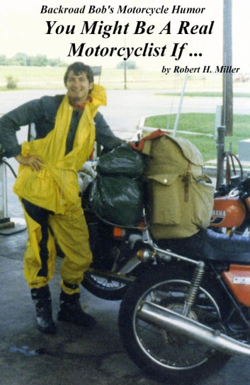 Motorcycle Road Trips (Vol. 5) Motorcycle Humor - Are You A Real Motorcyclist? (SWE) ebook by Robert H. Miller