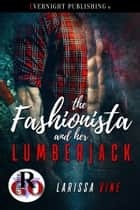 The Fashionista and Her Lumberjack ebook by Larissa Vine