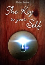 One Second Meditation - The Key to Your Real Self ebook by Michael Bastinac,Fabian Ziebell,Daniel Beck