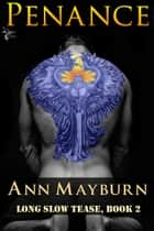 Penance (Long Slow Tease, #2) ebook by Ann Mayburn
