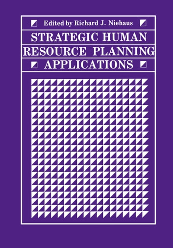 Strategic Human Resource Planning Applications ebook by Richard J. Niehaus