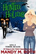 Hunted Holiday ebook by Mandy M. Roth