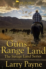 Guns of the Range Land ebook by Larry Payne