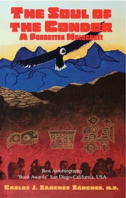 The Soul of the Condor: A Forgotten Holocaust ebook by Carlos J. Sanchez Sanchez