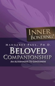 Beloved Companionship ebook by Margaret Paul, Ph.D.