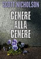 Cenere alla cenere ebook by Scott Nicholson