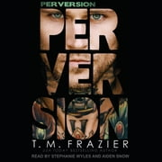 Perversion audiobook by T. M. Frazier
