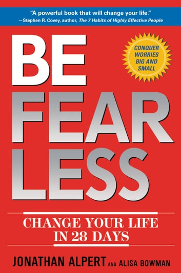 Be Fearless - Change Your Life in 28 Days ebook by Jonathan Alpert