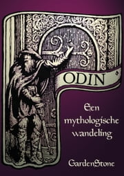 Odin - Een mythologische wandeling ebook by Stone Garden
