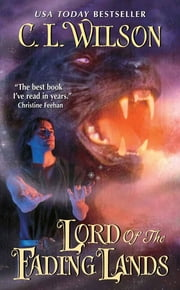Lord of the Fading Lands ebook by C. L. Wilson